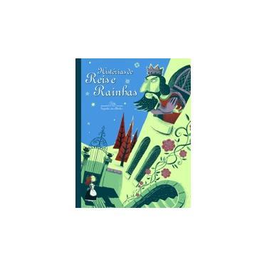 Histórias de Reis e Rainhas - Vários Autores - 9788574064277