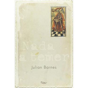 Nada a Temer - Barnes , Julian - 9788532524805