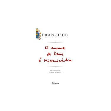 O Nome de Deus É Misericórdia - Papa Francisco - 9788542206340