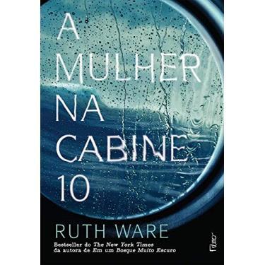 A Mulher Na Cabine 10 - Ware, Ruth - 9788532530912
