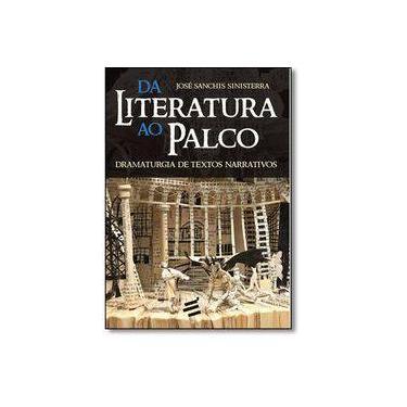 Da Literatura ao Palco. Dramaturgia de Textos Narrativos - José Sanchis Sinisterra - 9788580332278