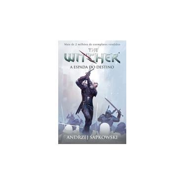 A Espada do Destino - The Witcher: Volume 2 - Andrzej Sapkowski - 9788578279554