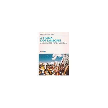 A Trama dos Tambores - Goli Guerreiro - 9788573261752
