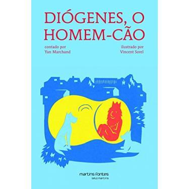 Diogenes - o Homem-Cao - Marchand, Yan - 9788580631487