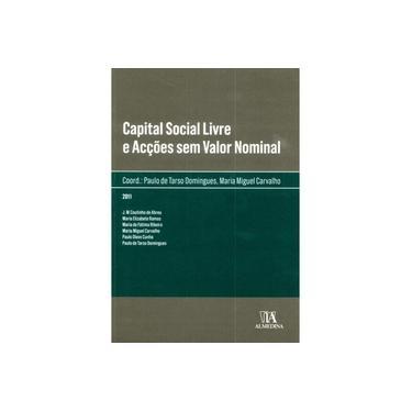 Capital Social Livre E Accoes Sem Valor Nominal - Capa Comum - 9789724046570