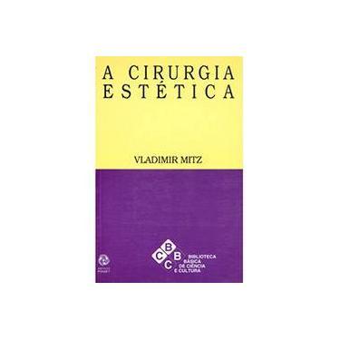 Cirurgia Estética, A - Vladimir Mitz - 9789727711260