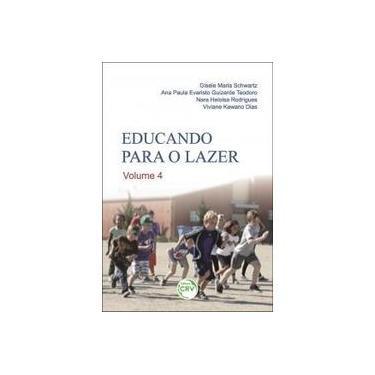 Educando Para O Lazer - Volume 4 - Vários Autores - 9788544407301