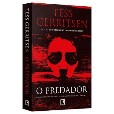 O Predador - Tess Gerritsen - 9788501106544