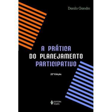 A Prática Do Planejamento Participativo - Capa Comum - 9788532613158