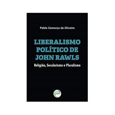 Imagem de Liberalismo Político De John Rawls: Religião, Secularismo E Pluralismo