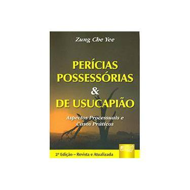 Pericias Possessorias e Usucapiao- Aspectos Processuais e Casos Práticos - Yee, Zung Che - 9788536227153