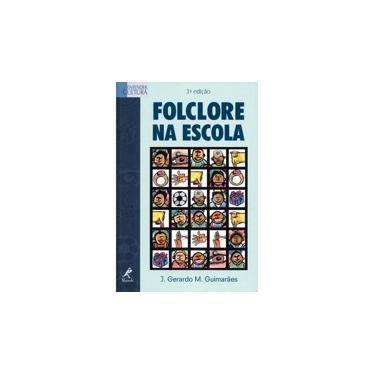 Folclore na Escola - Guimaraes, J. Gerardo M. - 9788520413562