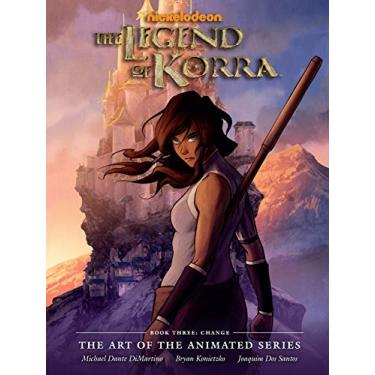 The Legend of Korra: The Art of the Animated Series Book Three: Change - Capa Dura - 9781616555658