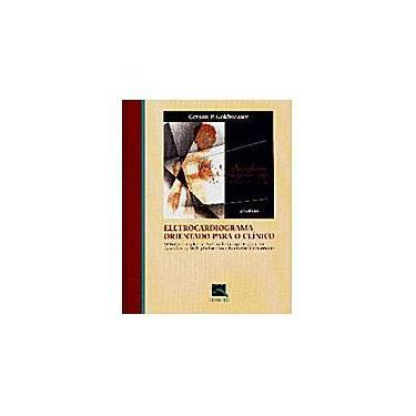 Eletrocardiograma Orientado Para O Clinico Geral - Capa Comum - 9788573096330