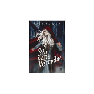 Sob a capa vermelha - Mariana Vitória - 9788501115027