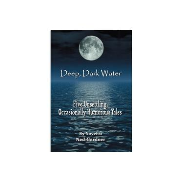 Deep, Dark Water