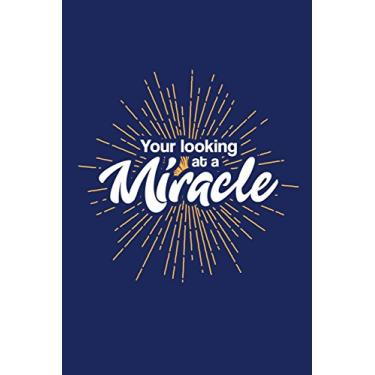 Your Looking At a Miracle: Morning Miracle Journal, a Lined Blank Journal Book for Writing Positive Affirmations and Daily Gratitude List, Plan Your ... (6 x 9, 108 Pages, Wide Ruled) Blue