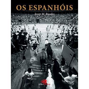 Os Espanhóis - Buades, Josep M. - 9788572443449