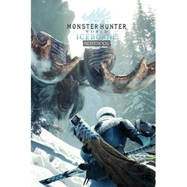 Monster Hunter World Iceborne Notebook: 120 Empty Pages With Lines Size 6 X 9