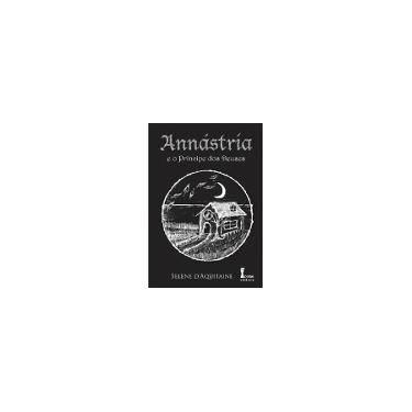 Annástria e o Príncipe Dos Deuses - Vol. 1 - 2ª Ed. 2014 - Dáquitaine, Selène - 9788527412681