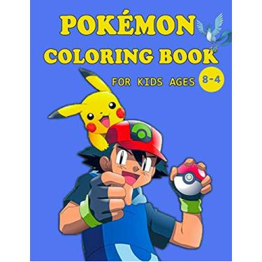 Pokemon Coloring Book For Kids Ages 4-8: Great Coloring Book for Kids, Perfect JUMBO Coloring Book, pokemon coloring book new, Fun Coloring Pages Featuring Your Favorite Pokemon and Battle Scenes