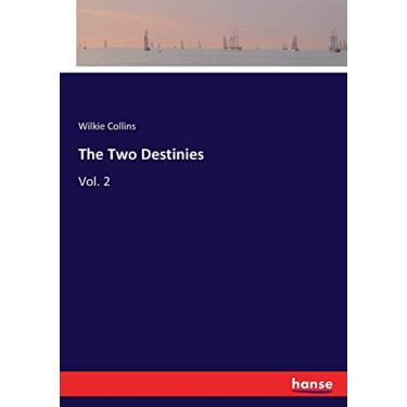 The Two Destinies: Vol. 2