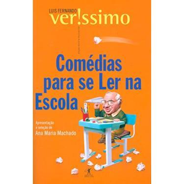 Comédias para Se Ler na Escola - Verissimo, Luis Fernando - 9788573023510