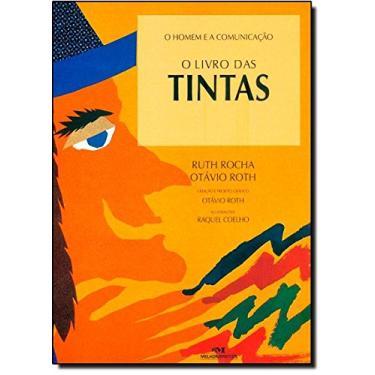O Livro das Tintas - De Acordo com a Nova Ortografia - Otavio Roth , Ruth Rocha - 9788506053751