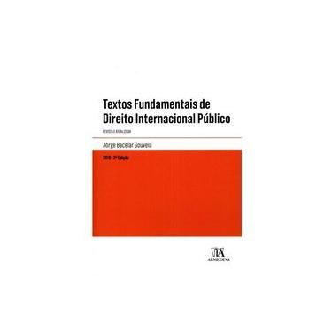 Textos Fundamentais de Direito Internacional Público - Jorge Bacelar Gouveia - 9789724064710