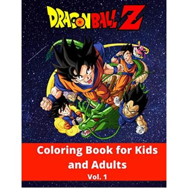 Dragon Ball Z Coloring Book For Kids And Adults: High-Quality Characters From Dragon Ball Z Saga