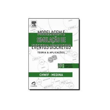 Modelagem e Simulação de Eventos Discretos - 4ª Ed. 2015 - Chwif, Leonardo; Medina, Afonso C. - 9788535279320