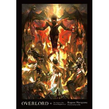 Overlord, Vol. 12 (light novel): The Paladin of the Sacred Kingdom Part I