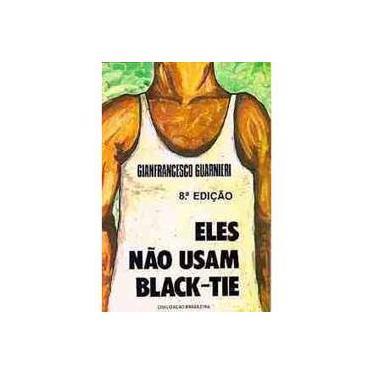 Eles Nao Usam Black-tie - Guarnieri, Gianfrancesco - 9788520001820