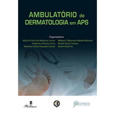 Ambulatório de Dermatologia em Aps - Martim Elviro De Medeiros Junior - 9788581160764