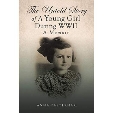 The Untold Story of a Young Girl During WWII