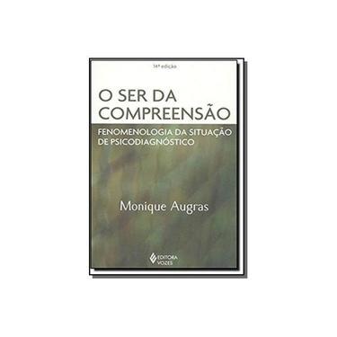 O Ser Da Compreensão. Fenomenologia Da Situação De Psicodiagnostico - Capa Comum - 9788532608857