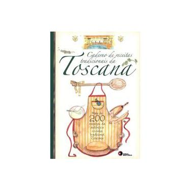 Caderno de Receitas Tradicionais da Toscana - Capa Comum - 9788578441845