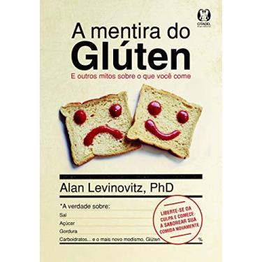 A Mentira do Glúten - Levinovitz, Alan - 9788568014165