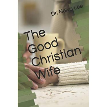 The Good Christian Wife