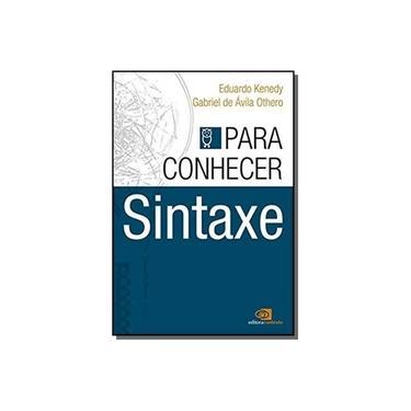 Para Conhecer Sintaxe - Eduardo Kenedy - 9788552000693