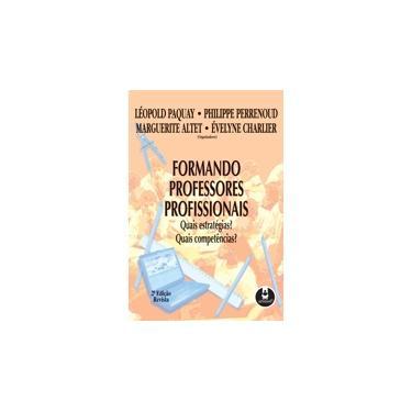 Formando Professores Profissionais - Perrenoud, Philippe - 9788573077742