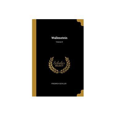 Wallenstein; Volume II