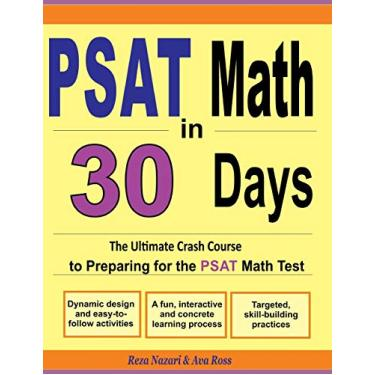 PSAT Math in 30 Days: The Ultimate Crash Course to Preparing for the PSAT Math Test