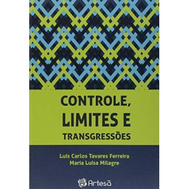 Controle, Limites e Transgressões - Luís Carlos Tavares Ferreira - 9788588009479