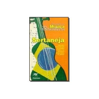 Enciclopedia Da Musica Brasileira. Sertaneja - Biaggio Baccarin - 9788574022482