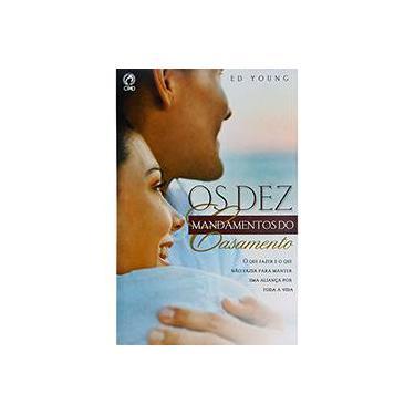 Dez Mandamentos Do Casamento, Os - Ed Young - 9788526310377