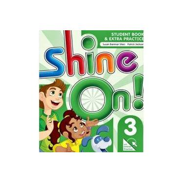 Shine On! 3 - Student Book With Online Practice Pack - Sileci, Susan Banman;jackson, Patrick;helen Casey; - 9780194001366