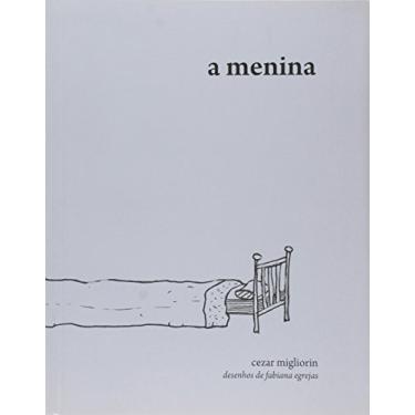 Menina, A - Cezar Migliorin - 9788579201363