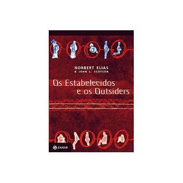 Os Estabelecidos e os Outsiders - Elias, Norbert - 9788571105478