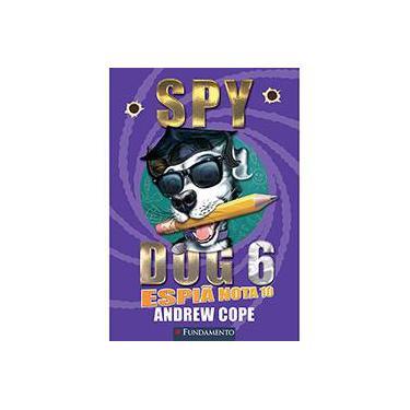 Spy Dog 6. Espiã Nota 10 - Capa Comum - 9788539506668